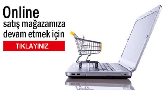 Online Satış Sitemize Gitmek İçin Tıklayınız.